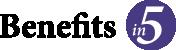 Benefits in 5